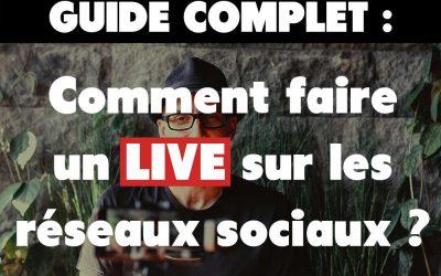 Guide complet : Comment faire un « Live » sur les réseaux sociaux comme un professionnel ?
