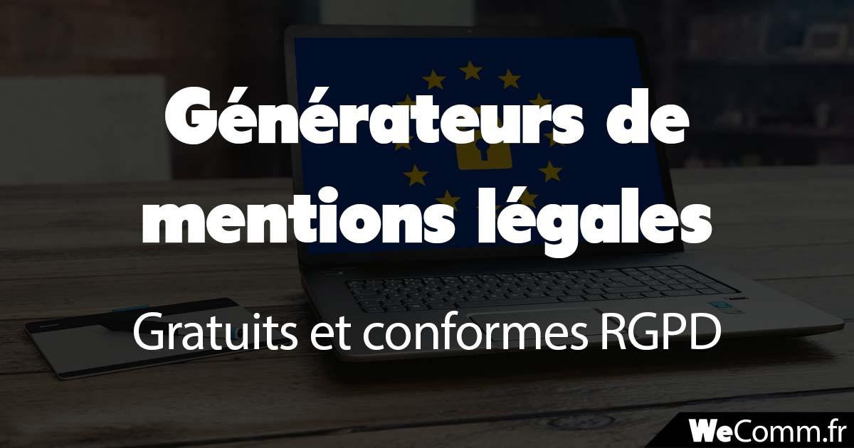 génerateurs de mentions légales gratuits et conformes rgpd