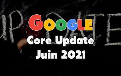 Google « Core Update » Juin 2021