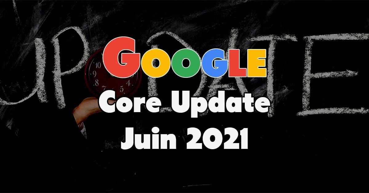 Google Core Update Juin 2021