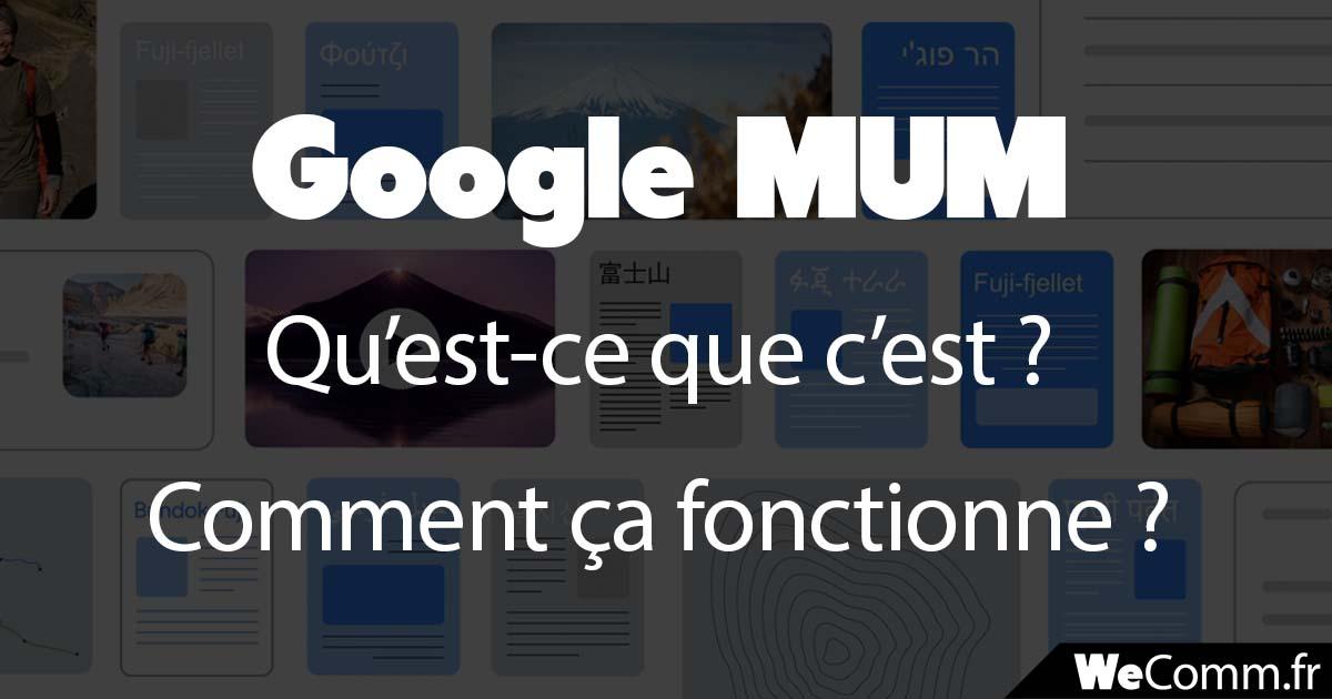 google mum : qu'est-ce que c'est et comment ça fonctionne ?