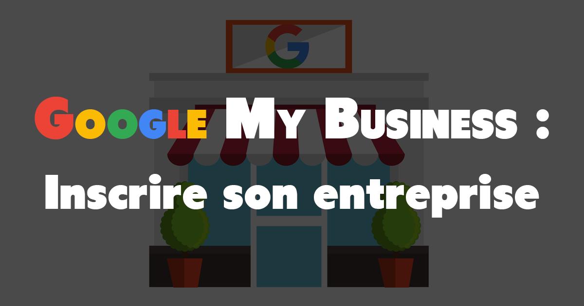 S'inscrire sur Google My Business