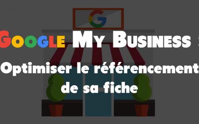 Optimiser le référencement de sa fiche Google My Business