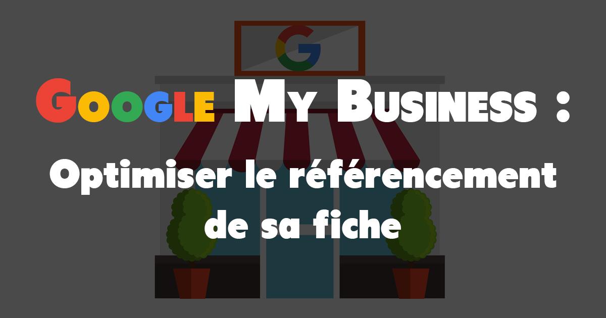 Optimiser le référencement Google My Business