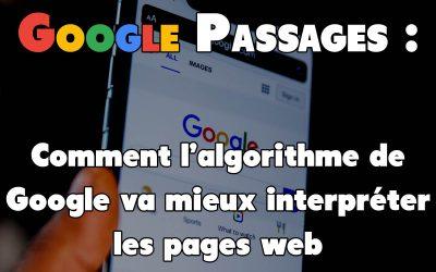 """Comment Google va identifier les """"passages individuels"""" des pages et améliorer son algorithme"""