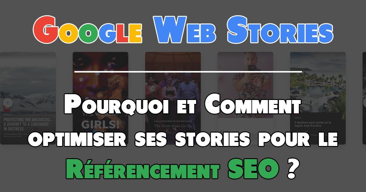 Google Web Stories : Pourquoi et comment optimiser le référencement SEO