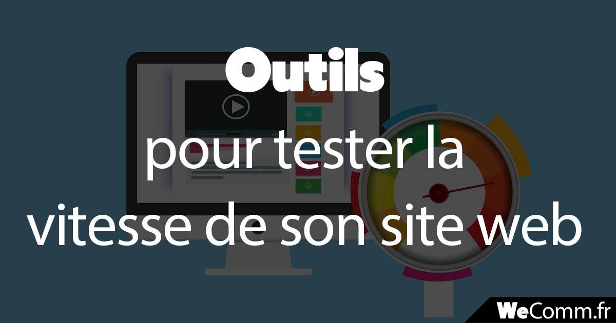 Outils pour tester la vitesse du site web (performance)